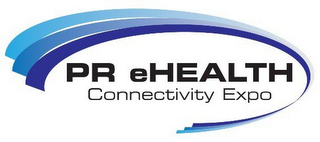 mark for PR EHEALTH CONNECTIVITY EXPO, trademark #85422110