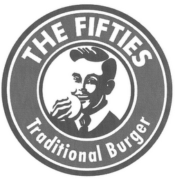 mark for THE FIFTIES TRADITIONAL BURGER, trademark #85423324