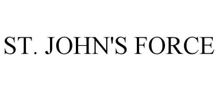 mark for ST. JOHN'S FORCE, trademark #85424443