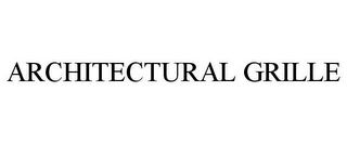 mark for ARCHITECTURAL GRILLE, trademark #85424509