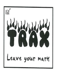 mark for LIL' TRAX LEAVE YOUR MARK, trademark #85426082