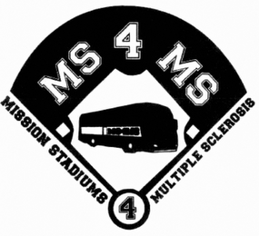 mark for MS 4 MS MISSION STADIUMS 4 MULTIPLE SCLEROSIS, trademark #85426422