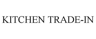 mark for KITCHEN TRADE-IN, trademark #85427040
