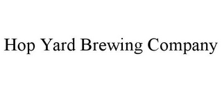 mark for HOP YARD BREWING COMPANY, trademark #85427235