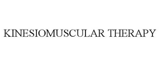 mark for KINESIOMUSCULAR THERAPY, trademark #85427315