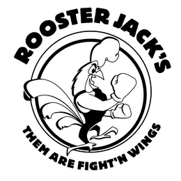mark for ROOSTER JACK'S THEM ARE FIGHT'N WINGS, trademark #85428216