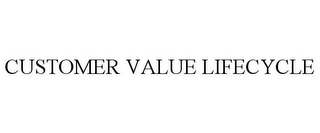 mark for CUSTOMER VALUE LIFECYCLE, trademark #85428334