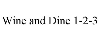 mark for WINE AND DINE 1-2-3, trademark #85428518