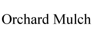 mark for ORCHARD MULCH, trademark #85429018