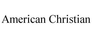 mark for AMERICAN CHRISTIAN, trademark #85429092
