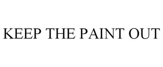 mark for KEEP THE PAINT OUT, trademark #85429914
