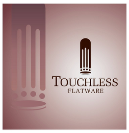 mark for TOUCHLESS FLATWARE, trademark #85430390