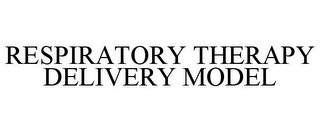 mark for RESPIRATORY THERAPY DELIVERY MODEL, trademark #85430416