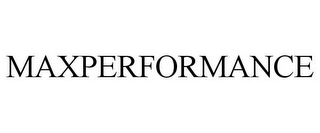 mark for MAXPERFORMANCE, trademark #85430931