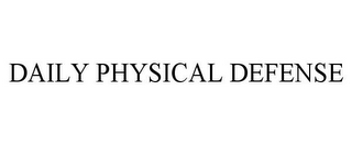 mark for DAILY PHYSICAL DEFENSE, trademark #85431088