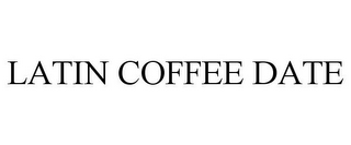 mark for LATIN COFFEE DATE, trademark #85431377
