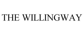 mark for THE WILLINGWAY, trademark #85431582