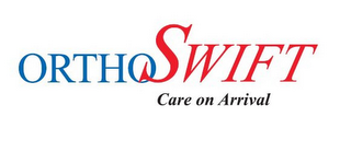 mark for ORTHOSWIFT CARE ON ARRIVAL, trademark #85431584