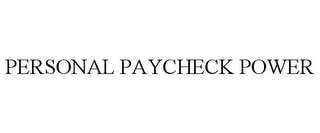 mark for PERSONAL PAYCHECK POWER, trademark #85432200
