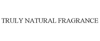mark for TRULY NATURAL FRAGRANCE, trademark #85432253