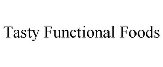 mark for TASTY FUNCTIONAL FOODS, trademark #85432323