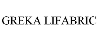 mark for GREKA LIFABRIC, trademark #85432345