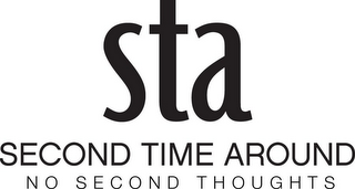 mark for STA SECOND TIME AROUND NO SECOND THOUGHTS, trademark #85432794