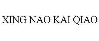mark for XING NAO KAI QIAO, trademark #85433606