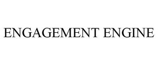 mark for ENGAGEMENT ENGINE, trademark #85433726