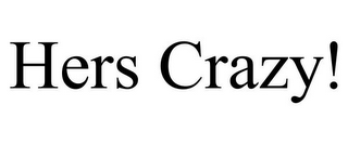 mark for HERS CRAZY!, trademark #85433737