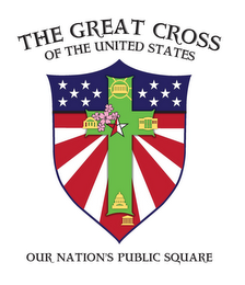 mark for THE GREAT CROSS OF THE UNITED STATES OUR NATION'S PUBLIC SQUARE, trademark #85434278