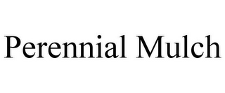 mark for PERENNIAL MULCH, trademark #85434288