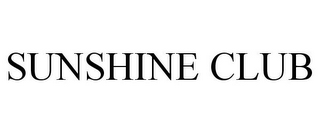 mark for SUNSHINE CLUB, trademark #85434887