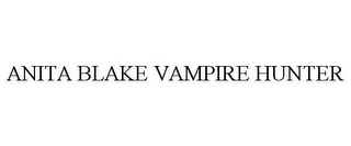 mark for ANITA BLAKE VAMPIRE HUNTER, trademark #85435123
