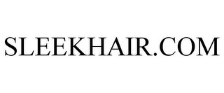 mark for SLEEKHAIR.COM, trademark #85435433