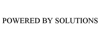 mark for POWERED BY SOLUTIONS, trademark #85436322