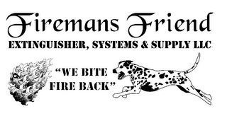 "mark for FIREMANS FRIEND EXTINGUISHER, SYSTEMS &SUPPLY LLC ""WE BITE FIRE BACK"", trademark #85436448"
