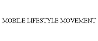 mark for MOBILE LIFESTYLE MOVEMENT, trademark #85436925