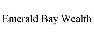 mark for EMERALD BAY WEALTH, trademark #85437052