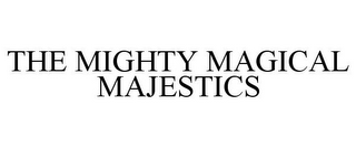 mark for THE MIGHTY MAGICAL MAJESTICS, trademark #85437120