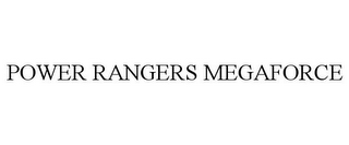 mark for POWER RANGERS MEGAFORCE, trademark #85437905
