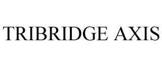 mark for TRIBRIDGE AXIS, trademark #85437906