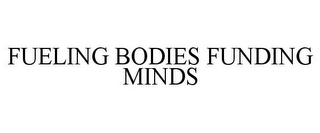 mark for FUELING BODIES FUNDING MINDS, trademark #85438178