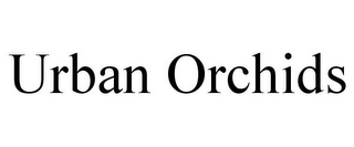 mark for URBAN ORCHIDS, trademark #85439119