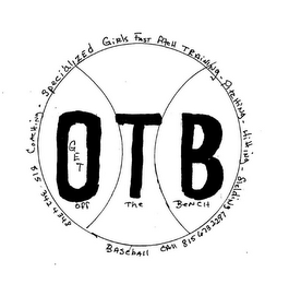 mark for GET OFF THE BENCH OTB SPECIALIZED GIRLS FAST PITCH TRAINING - PITCHING - HITTING - SLIDING BASEBALL CALL 815 673 2297 815 342 4348 COACHING -, trademark #85439597