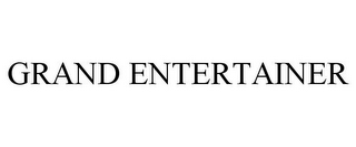 mark for GRAND ENTERTAINER, trademark #85440724