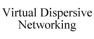 mark for VIRTUAL DISPERSIVE NETWORKING, trademark #85440821
