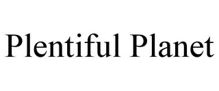 mark for PLENTIFUL PLANET, trademark #85441051