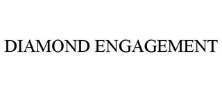 mark for DIAMOND ENGAGEMENT, trademark #85441207