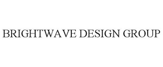 mark for BRIGHTWAVE DESIGN GROUP, trademark #85441556